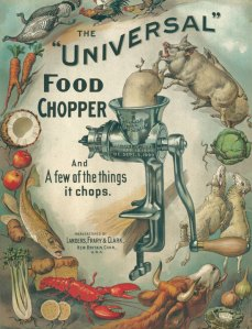 "Poster for Landers, Frary & Clark, the ""Universal food chopper, and a few of the things it chops,"" New Britain, about 1899."